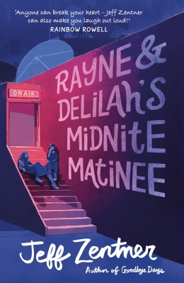 Win a copy of Rayne & Delilah's Midnite Matinee by Jeff Zentner!