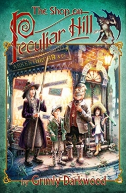 Win a copy of The Shop on Peculiar Hill by Grimly Darkwood