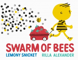 Win a copy of Swarm of Bees by Lemony Snicket!