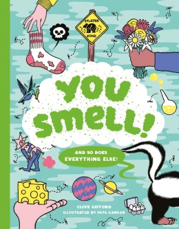 Win a copy of You Smell! by Clive Gifford!