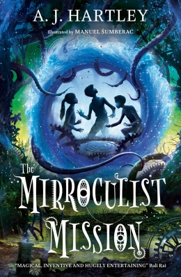 Win a copy of The Mirroculist Mission by A. J. Hartley