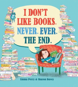 Win a copy of I Don't Like Books. Never. Ever. The End.