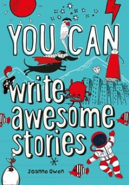 Win a copy of You Can Write Awesome Stories by Joanne Owen