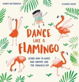 Win a HARDBACK copy of Dance Like a Flamingo and Groove Like the Animals Do!