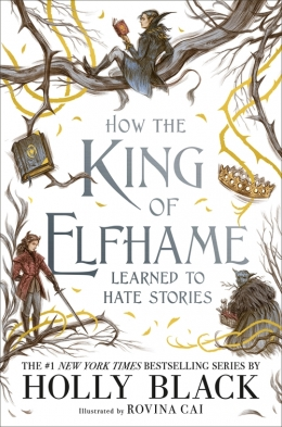 Win a HARDBACK copy of How the King of Elfhame Learned to Hate Stories by Holly Black