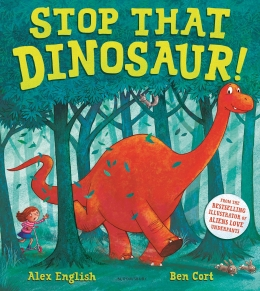 Win a copy of Stop That Dinosaur! by Alex English & Ben Cort