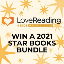 Win Our First Set of LoveReading4Kids Star Books from 2021!