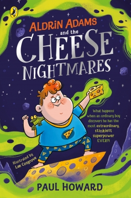 Win a copy of Aldrin Adams and the Cheese Nightmares by Paul Howard!