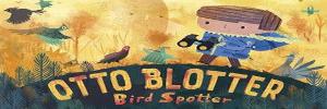 Otto Blotter Bird Spotter