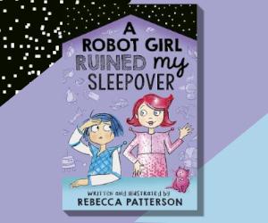 A Robot Girl Ruined My Sleepover