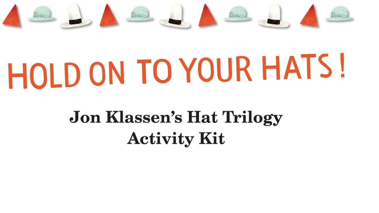Jon Klassen's Hat Trilogy Activity Kit