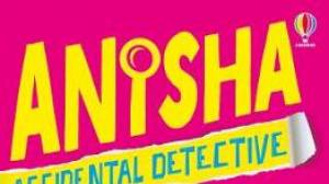 Win a copy of Anisha, Accidental Detective by Serena Patel!