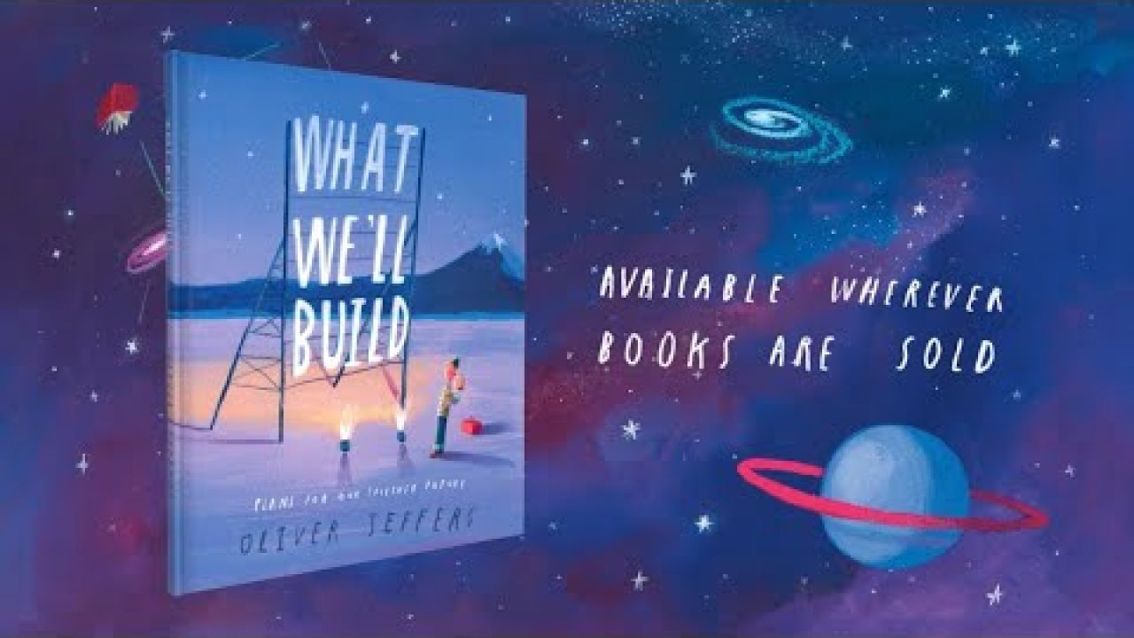 What We'll Build, a gorgeous new picture book from Oliver Jeffers